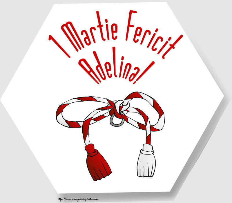 Felicitari de Martisor | 1 Martie Fericit Adelina!
