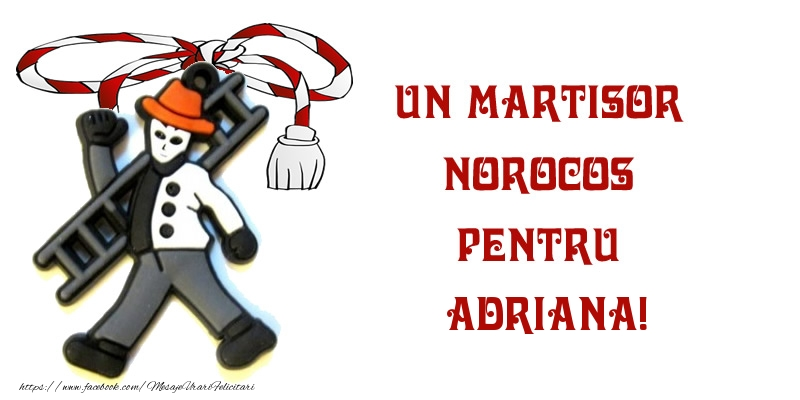 Felicitari de Martisor   Un martisor norocos pentru Adriana!
