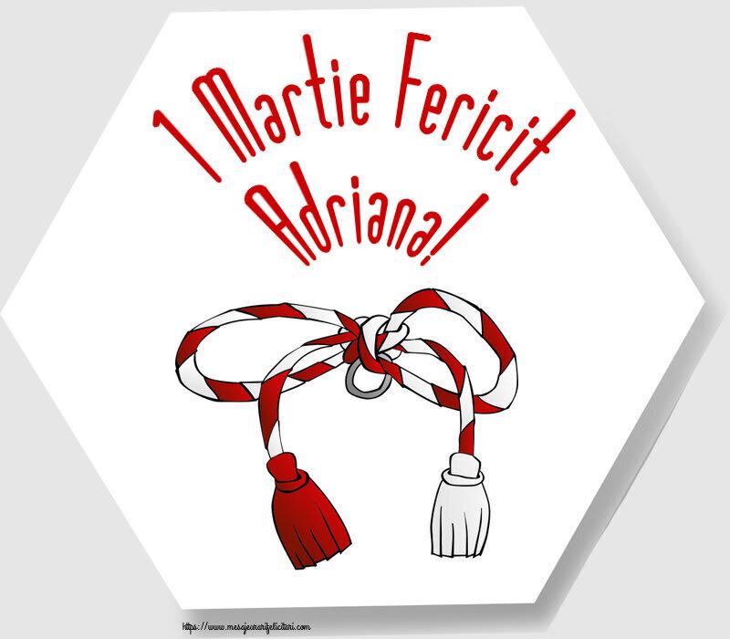 Felicitari de Martisor   1 Martie Fericit Adriana!