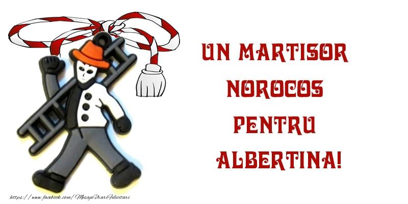 Felicitari de Martisor | Un martisor norocos pentru Albertina!
