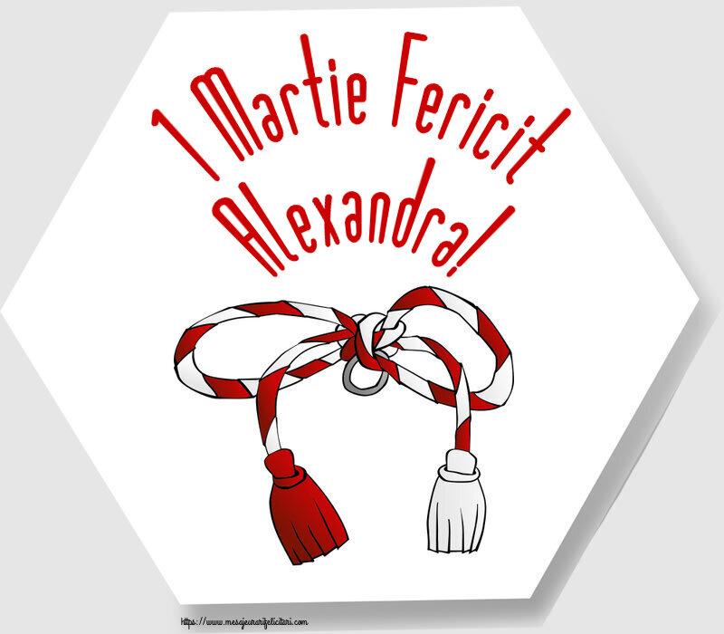 Felicitari de Martisor   1 Martie Fericit Alexandra!