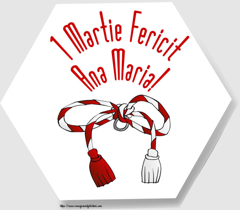 Felicitari de Martisor | 1 Martie Fericit Ana Maria!