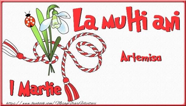 Felicitari de Martisor | 1 Martie, La multi ani Artemisa. Cu drag