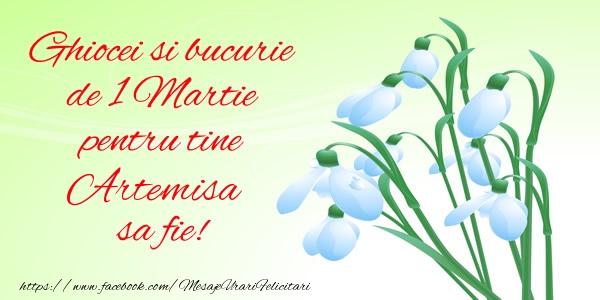 Felicitari de Martisor | Ghiocei si bucurie de 1 Martie pentru tine Artemisa sa fie!