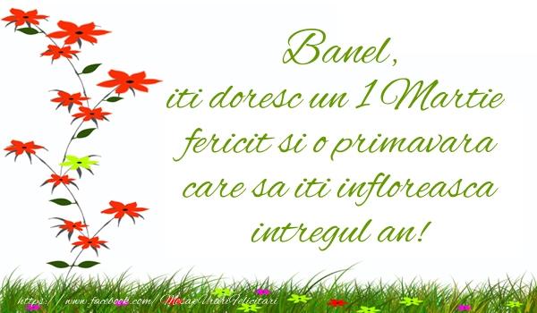 Felicitari de Martisor | Banel iti doresc un 1 Martie  fericit si o primavara care sa iti infloreasca intregul an!