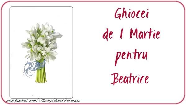Felicitari de Martisor | Ghiocei de 1 Martie pentru Beatrice