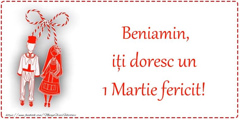 Felicitari de Martisor   Beniamin, iți doresc un 1 Martie fericit!