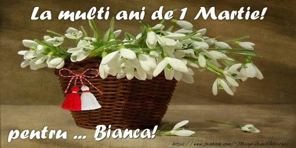 Felicitari de Martisor   La multi ani de 1 Martie! pentru Bianca