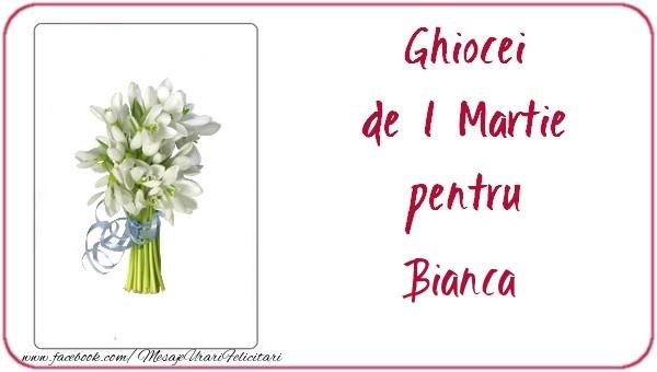 Felicitari de Martisor | Ghiocei de 1 Martie pentru Bianca