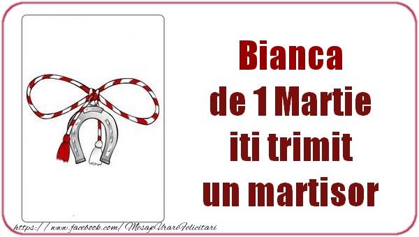 Felicitari de Martisor | Bianca de 1 Martie  iti trimit  un martisor