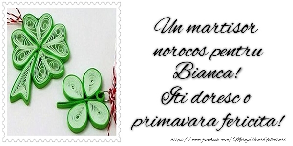 Felicitari de Martisor | Un martisor norocos pentru Bianca! Iti doresc o primavara fericita!