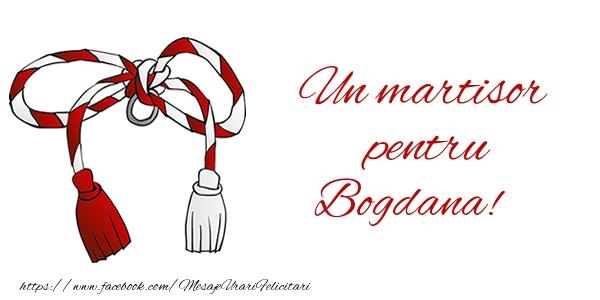 Felicitari de Martisor | Un martisor pentru Bogdana!