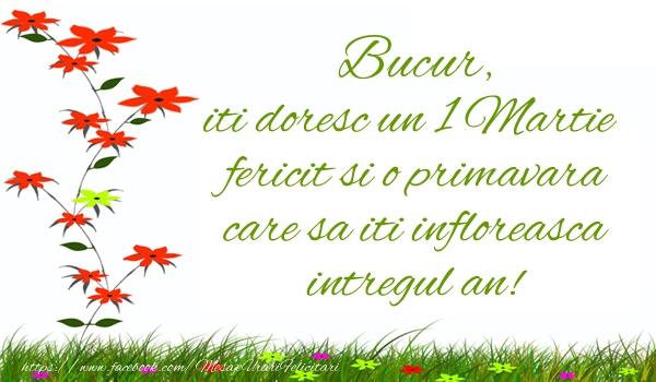 Felicitari de Martisor   Bucur iti doresc un 1 Martie  fericit si o primavara care sa iti infloreasca intregul an!