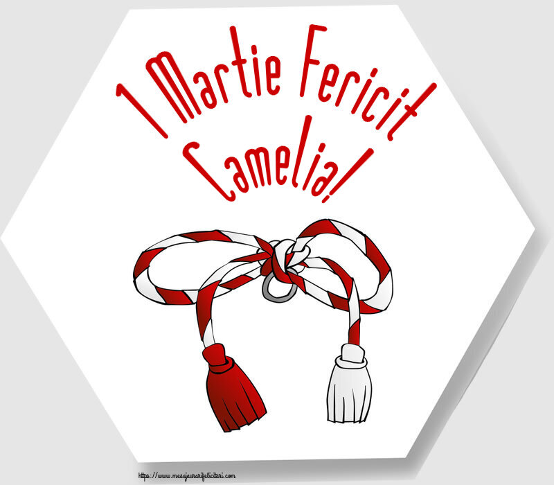 Felicitari de Martisor | 1 Martie Fericit Camelia!