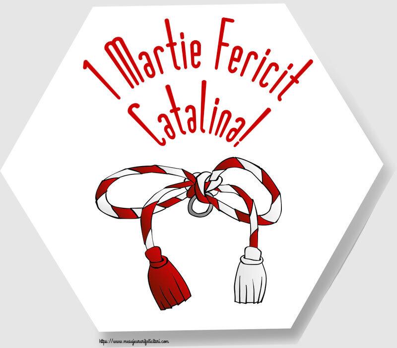 Felicitari de Martisor   1 Martie Fericit Catalina!