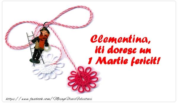 Felicitari de Martisor   Clementina iti doresc un 1 Martie fericit!