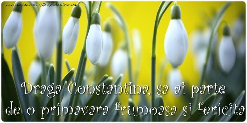 Felicitari de Martisor | Draga Constantina, sa ai parte de o primavara frumoasa si fericita