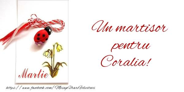 Felicitari de Martisor   Un martisor pentru Coralia!