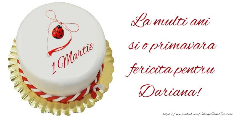 Felicitari de Martisor   La multi ani  si o primavara fericita pentru Dariana!