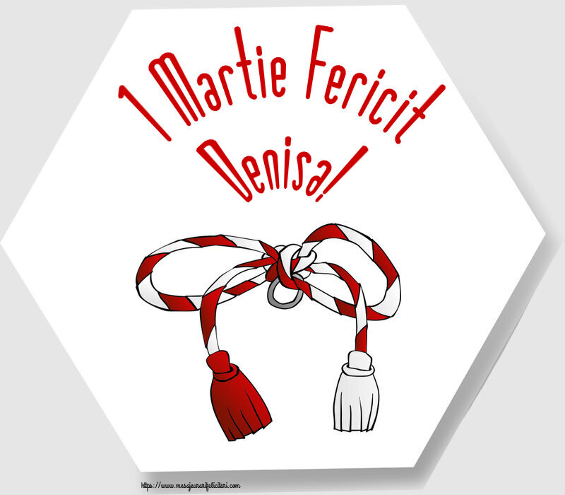 Felicitari de Martisor   1 Martie Fericit Denisa!