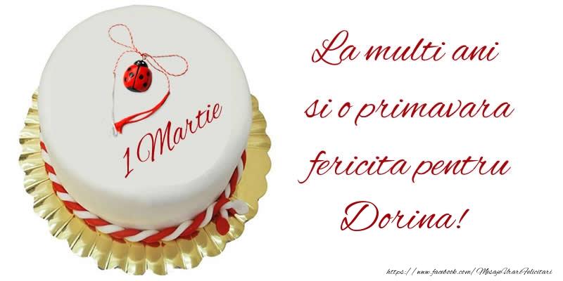 Felicitari de Martisor   La multi ani  si o primavara fericita pentru Dorina!