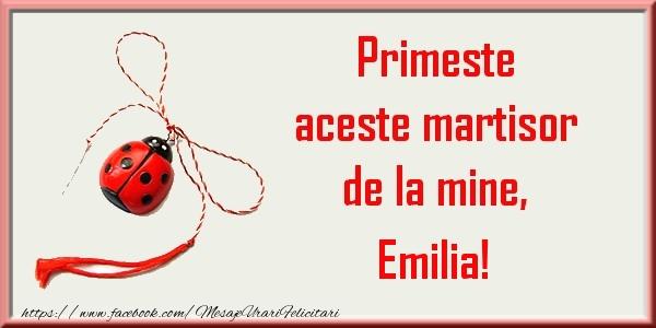 Felicitari de Martisor | Primeste aceste martisor de la mine, Emilia