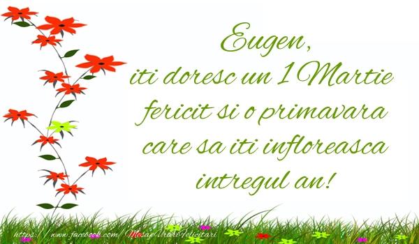 Felicitari de Martisor | Eugen iti doresc un 1 Martie  fericit si o primavara care sa iti infloreasca intregul an!