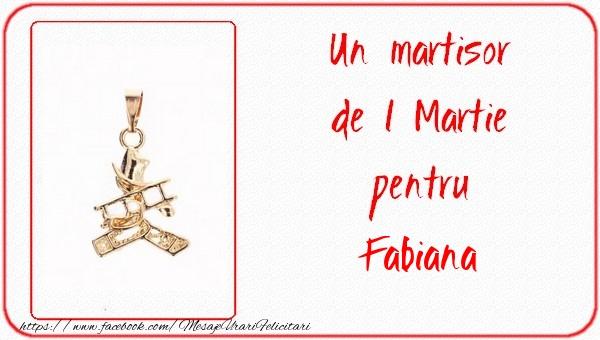 Felicitari de Martisor | Un martisor pentru Fabiana