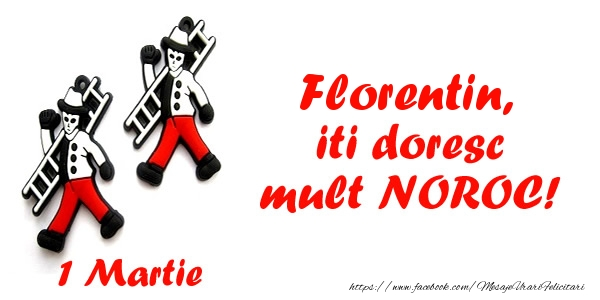 Felicitari de Martisor   Florentin iti doresc mult NOROC!