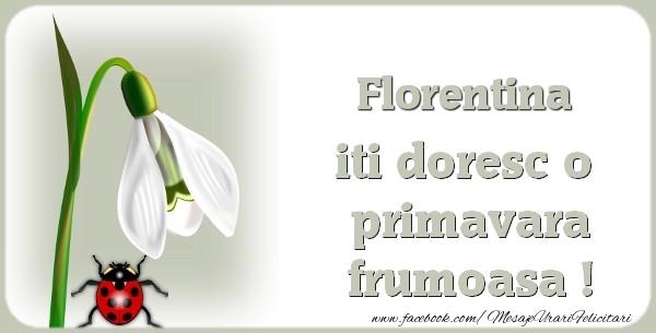 Felicitari de Martisor   Florentina iti doresc o primavara frumoasa