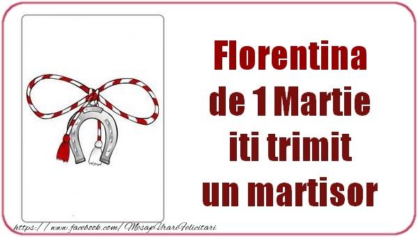 Felicitari de Martisor   Florentina de 1 Martie  iti trimit  un martisor