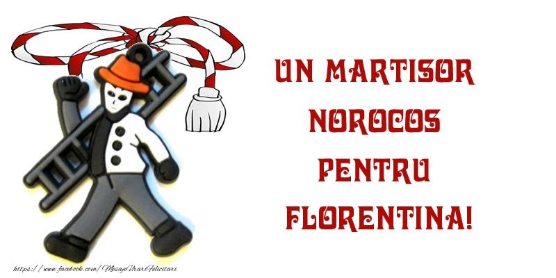Felicitari de Martisor   Un martisor norocos pentru Florentina!