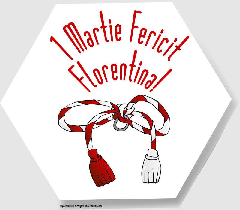Felicitari de Martisor   1 Martie Fericit Florentina!