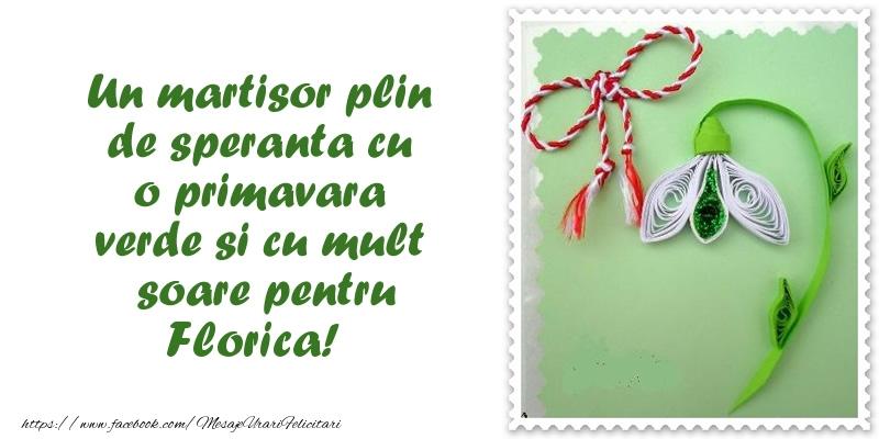Felicitari de Martisor   Un martisor plin  de speranta cu o primavara  verde si cu mult  soare pentru Florica!