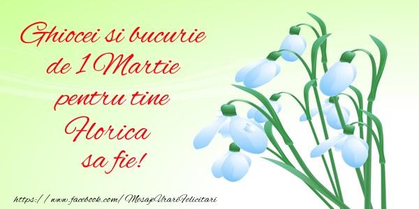 Felicitari de Martisor | Ghiocei si bucurie de 1 Martie pentru tine Florica sa fie!