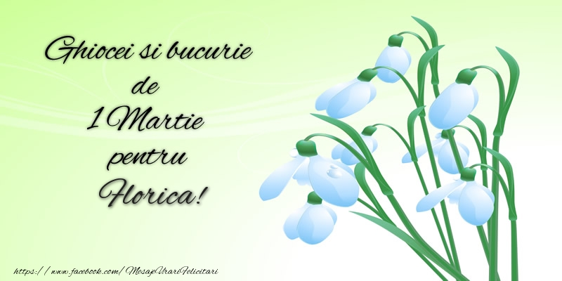 Felicitari de Martisor | Ghiocei si bucurie de 1 Martie pentru Florica!