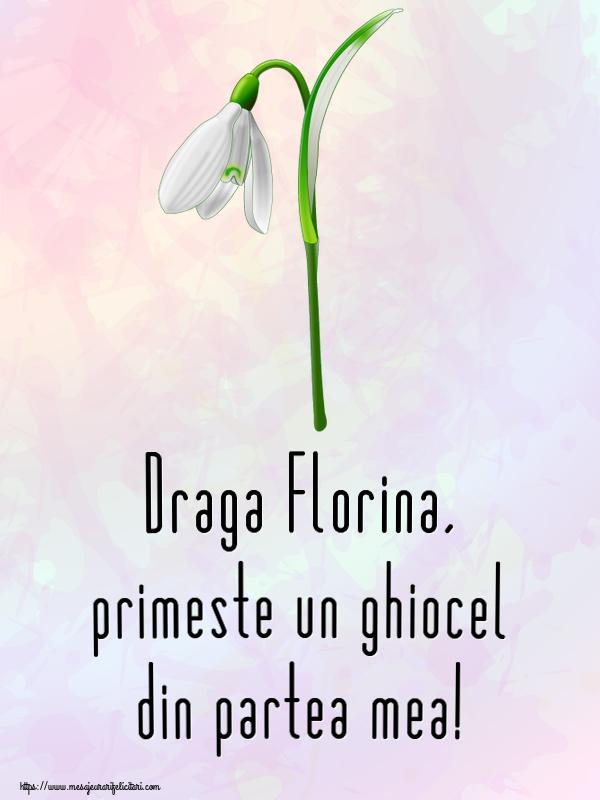 Felicitari de Martisor | Draga Florina, primeste un ghiocel din partea mea!