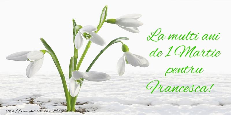 Felicitari de Martisor | La multi ani de 1 Martie pentru Francesca!