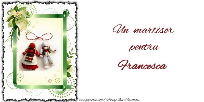 Felicitari de Martisor | Un martisor pentru Francesca