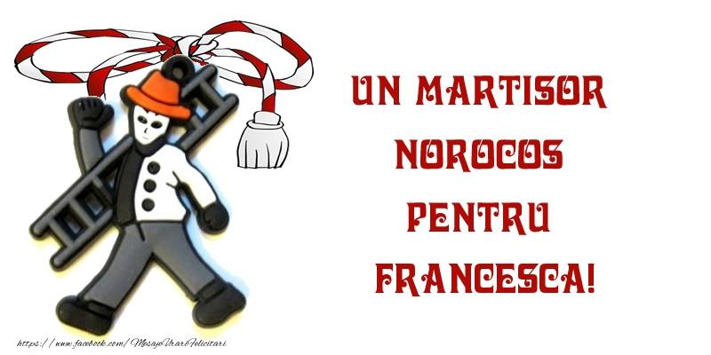 Felicitari de Martisor | Un martisor norocos pentru Francesca!