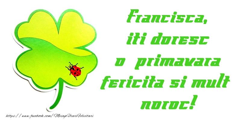 Felicitari de Martisor | Francisca iti doresc o primavara fericita si mult noroc!