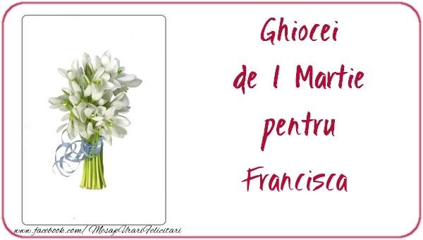Felicitari de Martisor | Ghiocei de 1 Martie pentru Francisca
