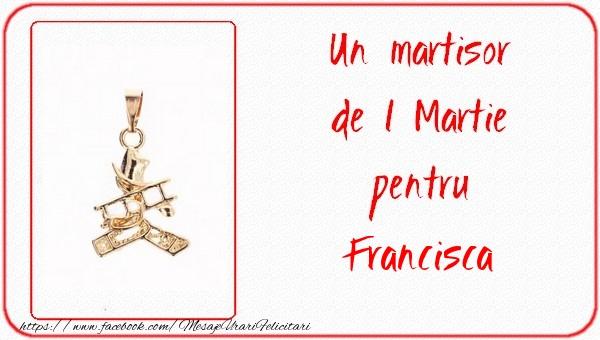 Felicitari de Martisor | Un martisor pentru Francisca