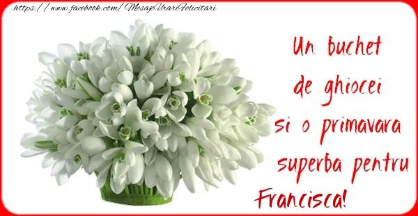 Felicitari de Martisor   Un buchet de ghiocei si o primavara superba pentru Francisca