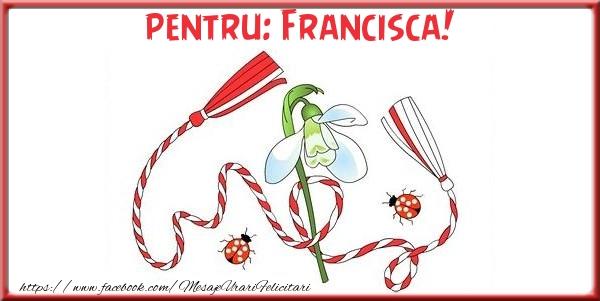 Felicitari de Martisor | Pentru Francisca!