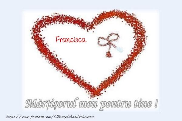 Felicitari de Martisor | Martisorul meu pentru tine Francisca