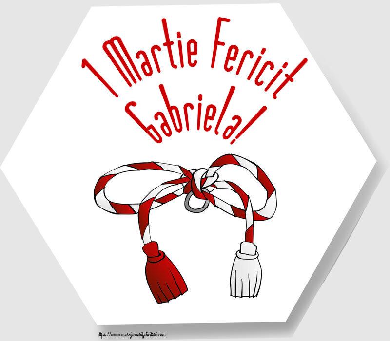 Felicitari de Martisor   1 Martie Fericit Gabriela!