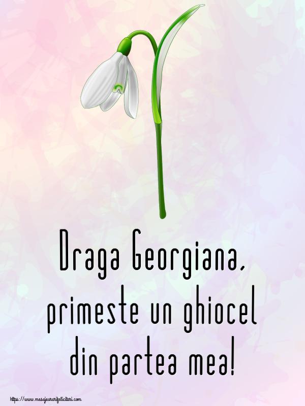 Felicitari de Martisor | Draga Georgiana, primeste un ghiocel din partea mea!