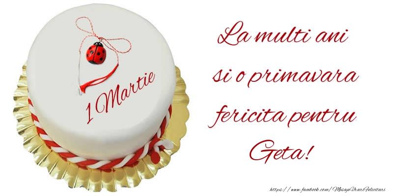 Felicitari de Martisor | La multi ani  si o primavara fericita pentru Geta!