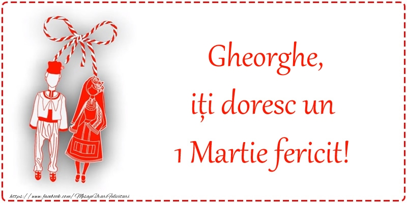 Felicitari de Martisor | Gheorghe, iți doresc un 1 Martie fericit!